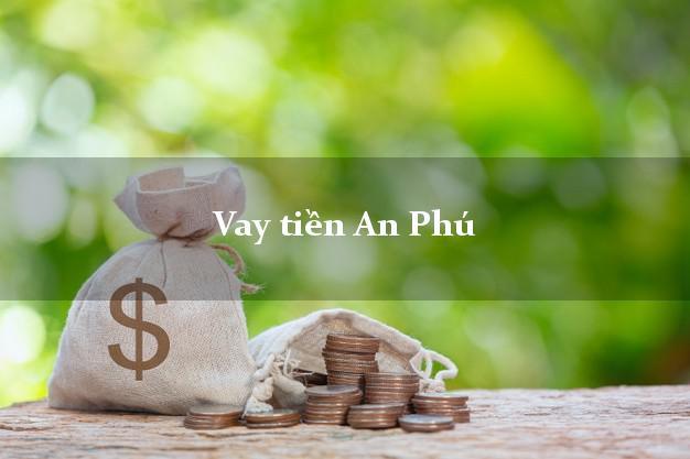 Vay tiền An Phú An Giang