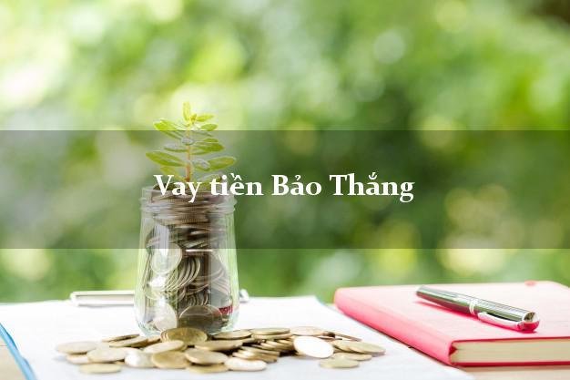 Vay tiền Bảo Thắng Lào Cai