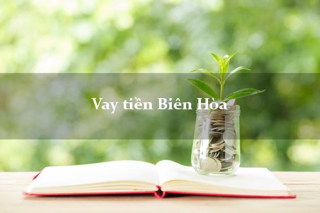 Vay tiền Biên Hòa Đồng Nai