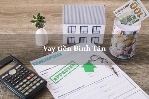 Vay tiền Bình Tân Hồ Chí Minh