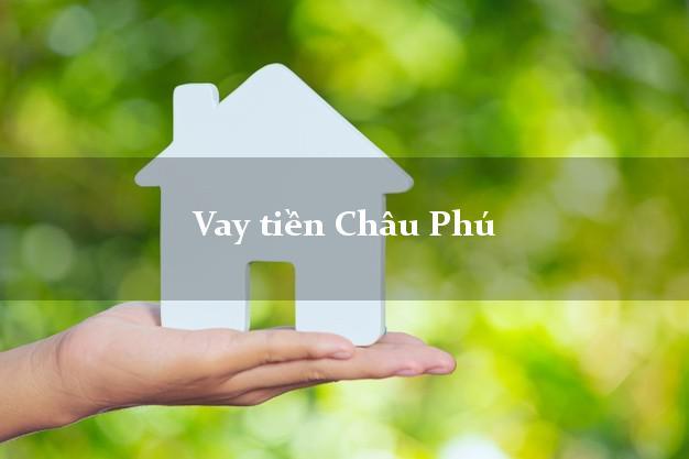 Vay tiền Châu Phú An Giang
