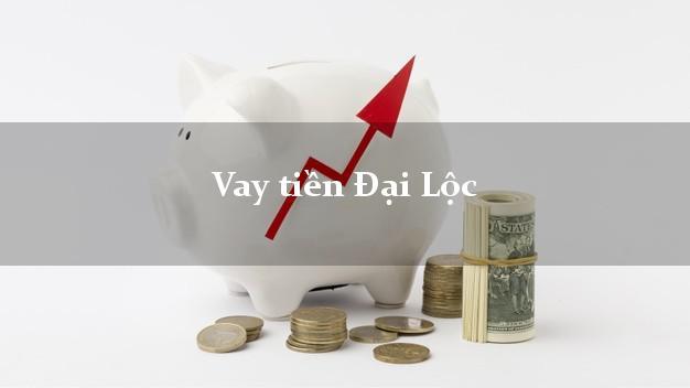 Vay tiền Đại Lộc Quảng Nam