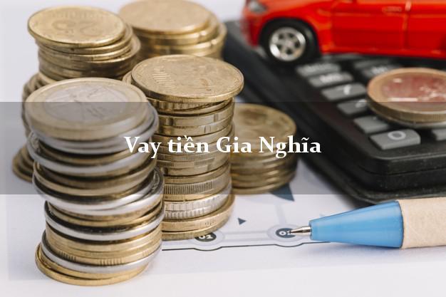 Vay tiền Gia Nghĩa Đắk Nông