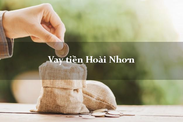 Vay tiền Hoài Nhơn Bình Định