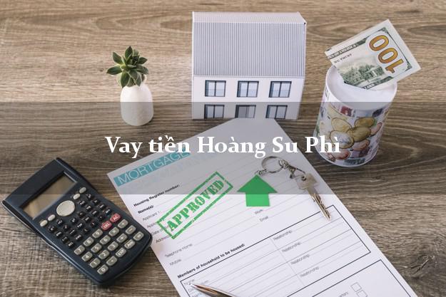 Vay tiền Hoàng Su Phì Hà Giang