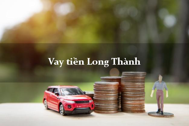 Vay tiền Long Thành Đồng Nai