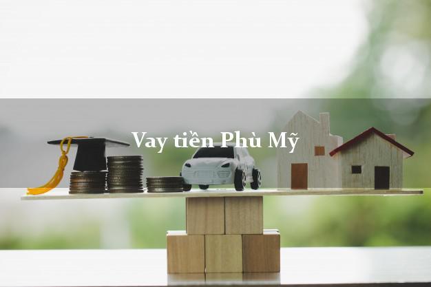 Vay tiền Phù Mỹ Bình Định