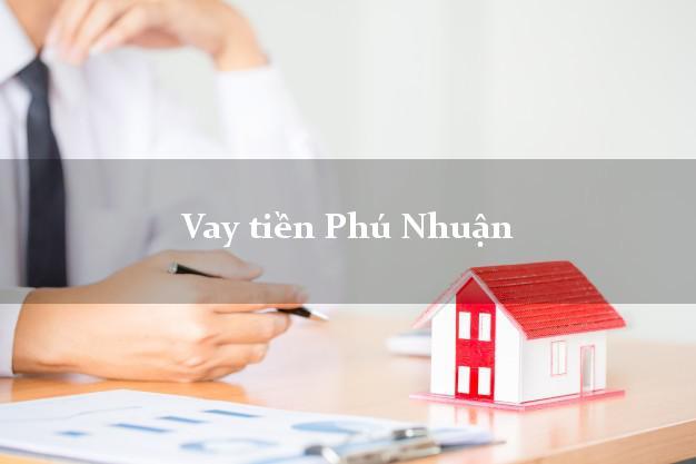 Vay tiền Phú Nhuận Hồ Chí Minh