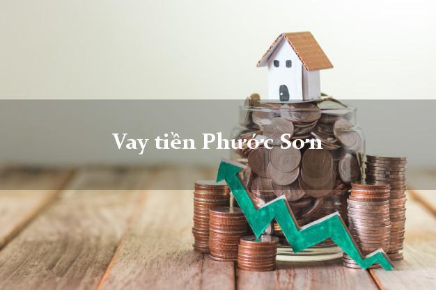 Vay tiền Phước Sơn Quảng Nam