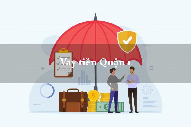 Vay tiền Quận 1 Hồ Chí Minh