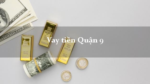 Vay tiền Quận 9 Hồ Chí Minh
