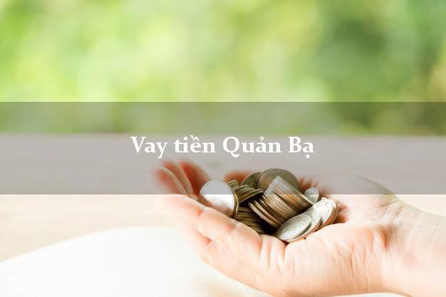 Vay tiền Quản Bạ Hà Giang