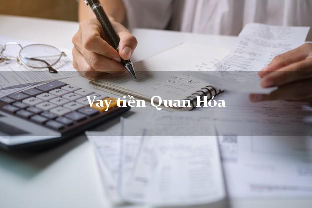 Vay tiền Quan Hóa Thanh Hóa