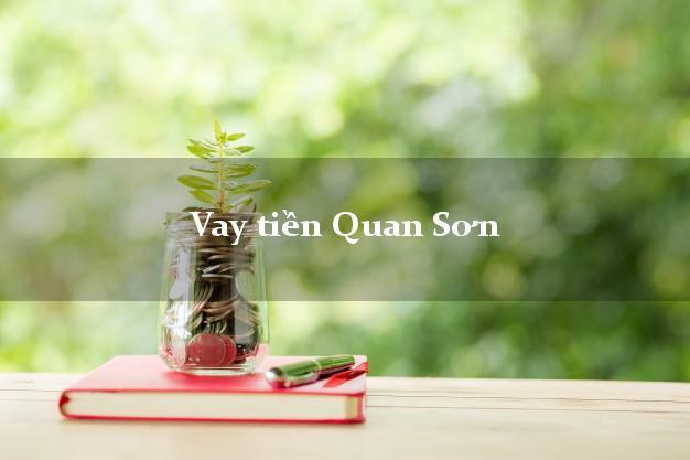 Vay tiền Quan Sơn Thanh Hóa