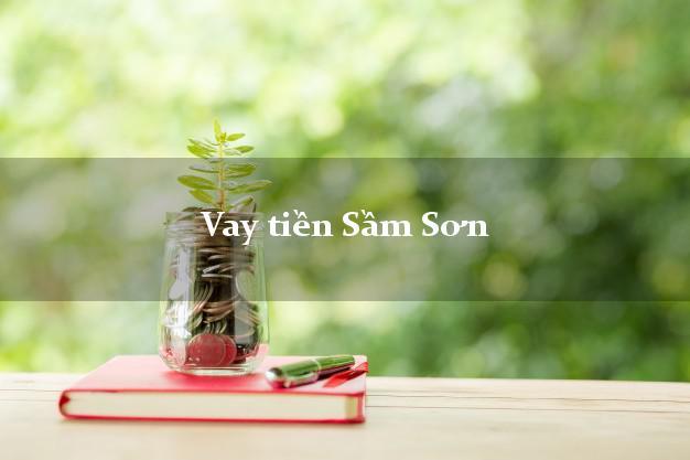 Vay tiền Sầm Sơn Thanh Hóa