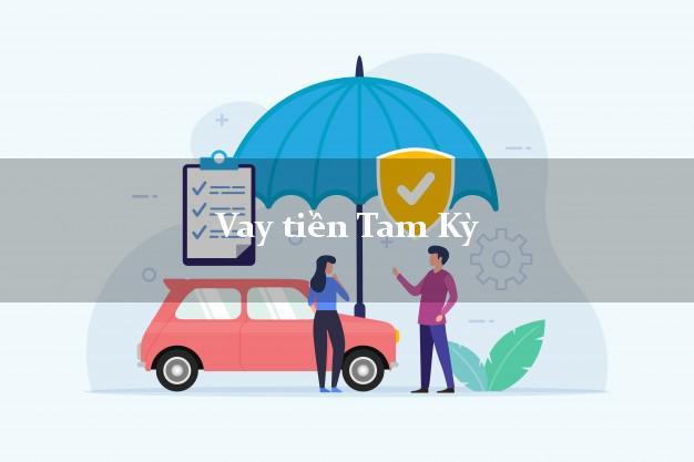 Vay tiền Tam Kỳ Quảng Nam