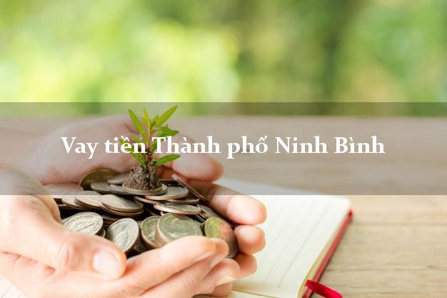 Vay tiền Thành phố Ninh Bình