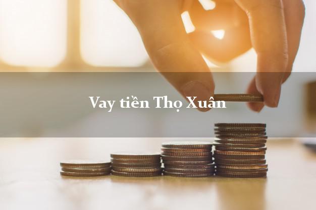 Vay tiền Thọ Xuân Thanh Hóa