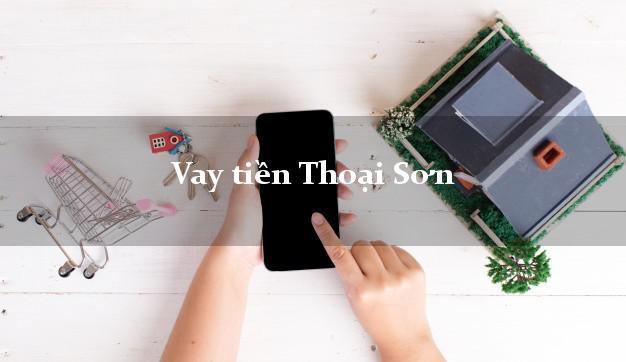 Vay tiền Thoại Sơn An Giang