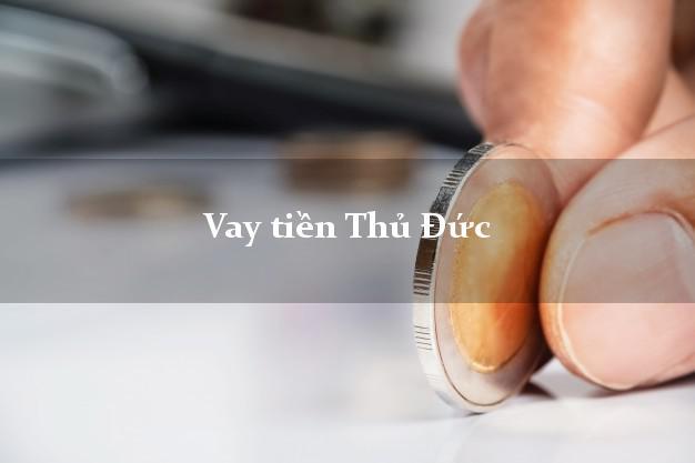 Vay tiền Thủ Đức Hồ Chí Minh