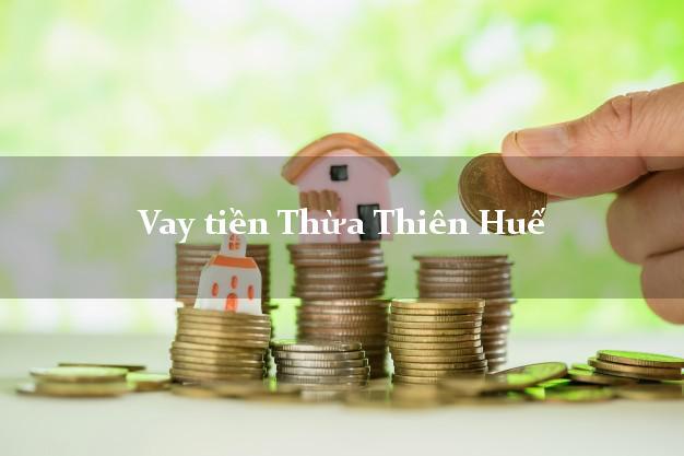 Vay tiền Thừa Thiên Huế