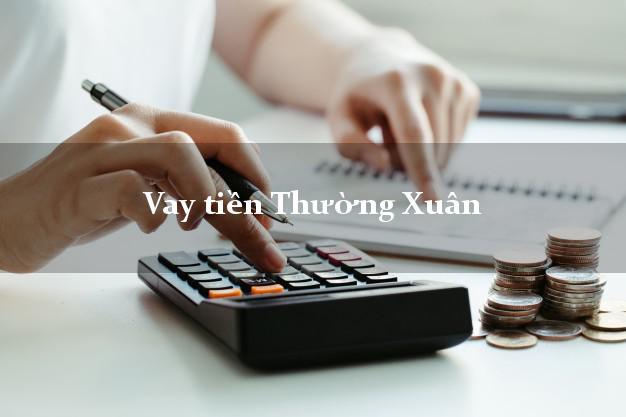 Vay tiền Thường Xuân Thanh Hóa