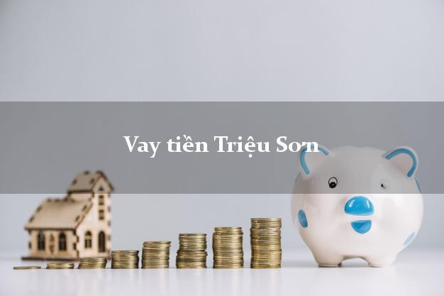 Vay tiền Triệu Sơn Thanh Hóa