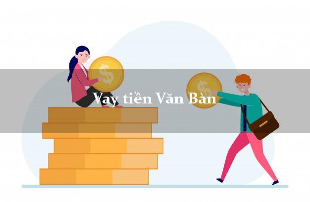 Vay tiền Văn Bàn Lào Cai
