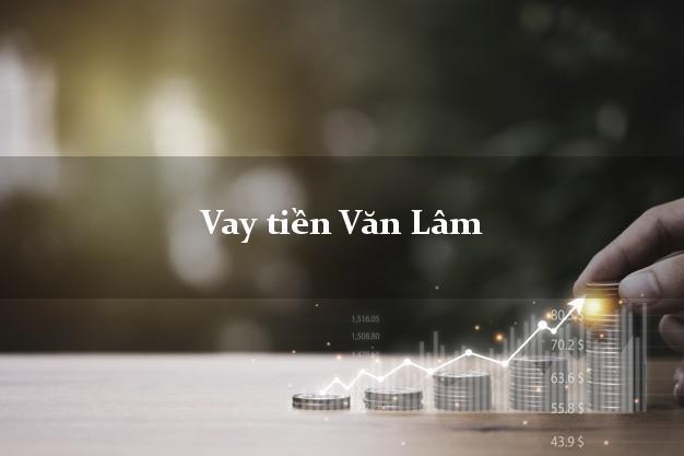 Vay tiền Văn Lâm Hưng Yên