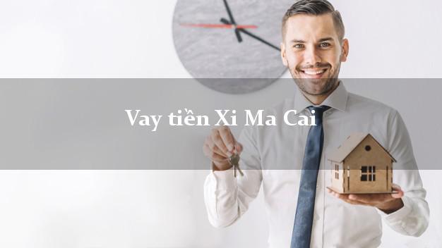 Vay tiền Xi Ma Cai Lào Cai