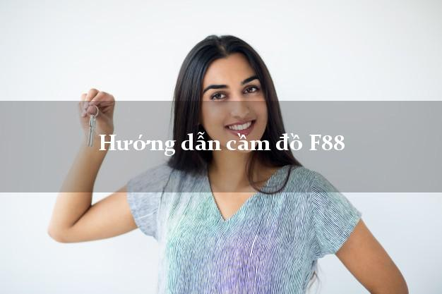 Hướng dẫn cầm đồ F88