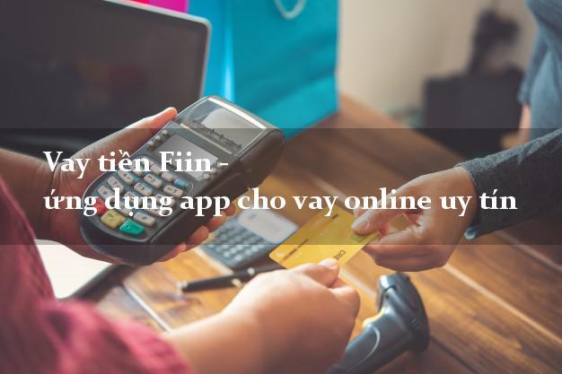 Vay tiền Fiin - ứng dụng app cho vay online uy tín