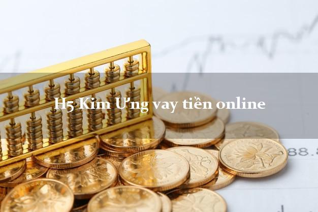 H5 Kim Ưng vay tiền online không gặp mặt
