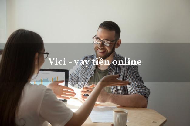 Vici - vay tiền online uy tín đơn giản