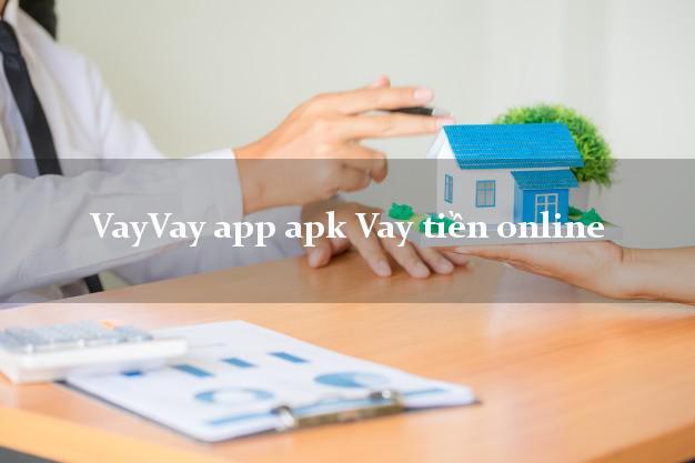 VayVay app apk Vay tiền online hỗ trợ nợ xấu