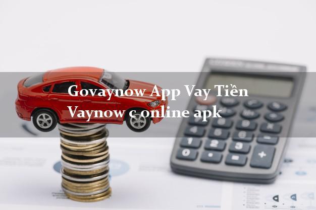Govaynow App Vay Tiền Vaynow c online apk duyệt tự động 24h